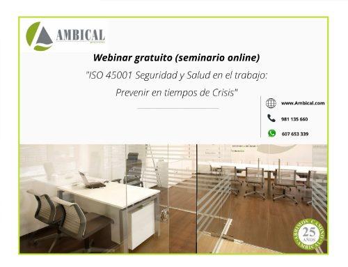 """Webinar gratuito: """"ISO 45001 Seguridad y Salud en el trabajo: Prevenir en tiempos de Crisis"""""""